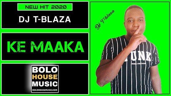 DJ T-Blaza - Ke Maaka
