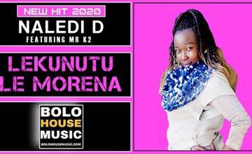 Naledi D - Lekunutu le Morena Feat Mr K2