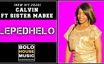 Calvin - Lepedhelo Feat Sister Mabee