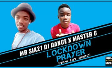 Mr Six21 DJ Dance & Master C - Lockdown Prayer