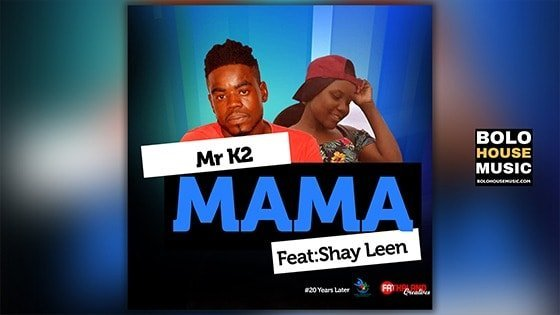 Mr K2 - Mama Feat Shay Leen