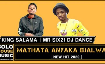 King Salama x Mr Six21 Dance - Mathata anyaka Bjalwa