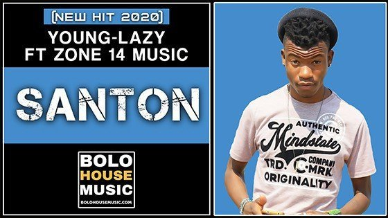 Young Lazy - Santon Feat Zone 14 Music
