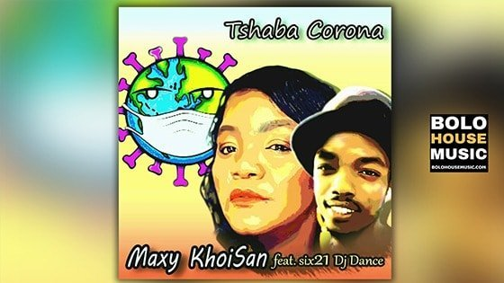 Maxy KhoiSan - Tshaba Corona Feat Mr Six21 DJ Dance