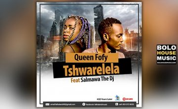 Queen Fofy - Tshwarelela Ft Salmawa The DJ