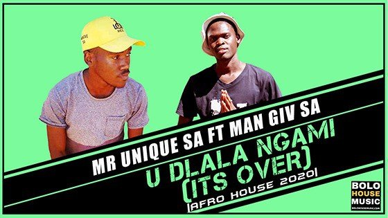 Mr Unique SA - U Dlala Ngami (It's Over) Ft Man Giv SA