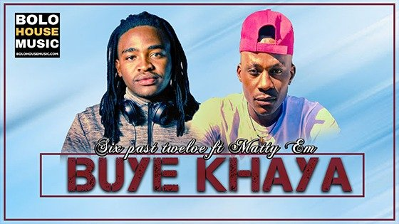 Six Past Twelve - Buye Khaya Feat Matty Em