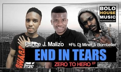 Prince J.Malizo - End In Tears Ft DJ Miner & Bornteller
