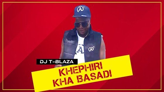 DJ T Blaza - Khephiri kha Basadi