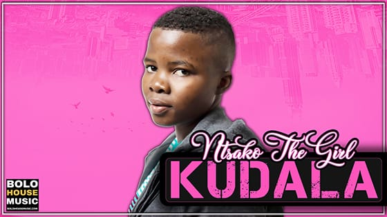Ntsako The Girl - Kudala
