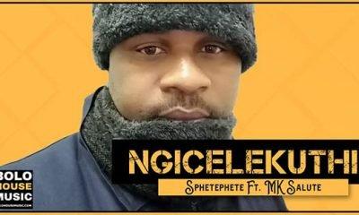 Sphetephete - Ngicelekuthi Feat Mk Salute