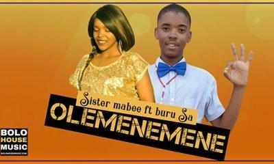 Sister Mabee - Olemenemene Feat Buru SA