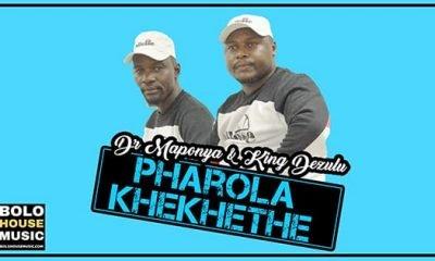 Dr Maponya & King Dezulu - Pharola Khekhethe