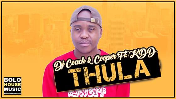 DJ Coach & Cooper SA - Thula Ft KDD