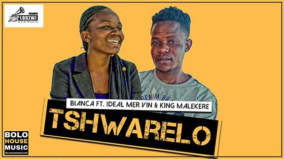 Bianca - Tshwarelo Ft Ideal Mer Vin & King Malekere