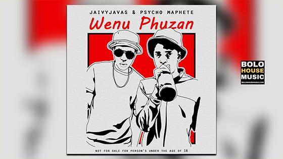 Jaivy Javas & Psycho Maphete - Wenu Phuzan