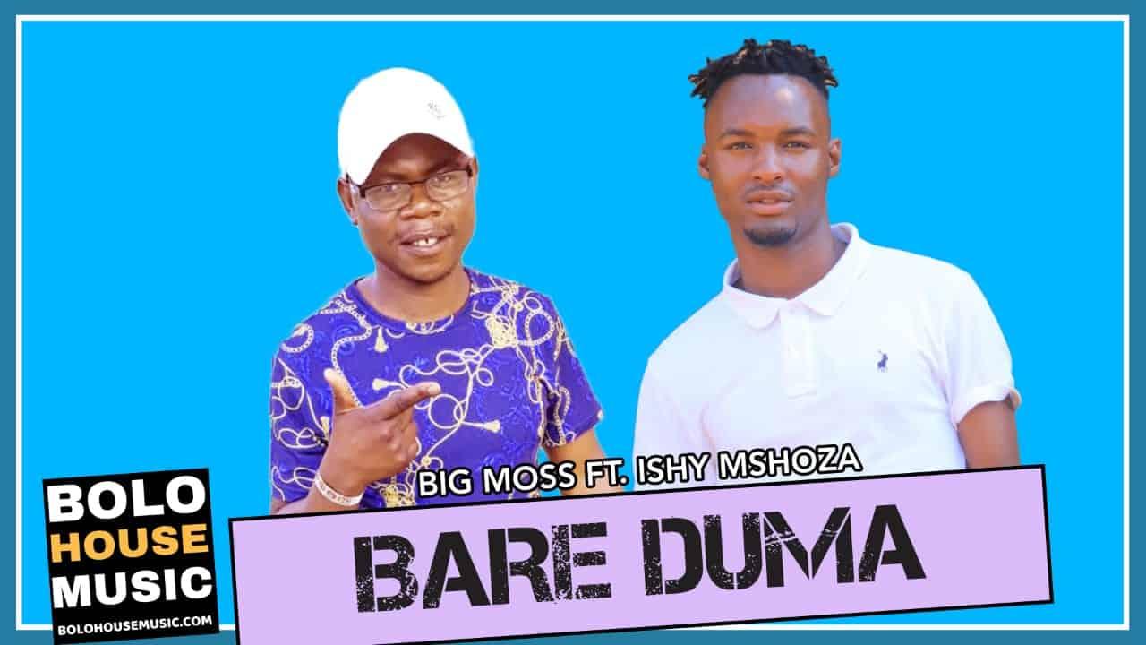 Big Moss - Bare Duma Feat Ishy Mshoza
