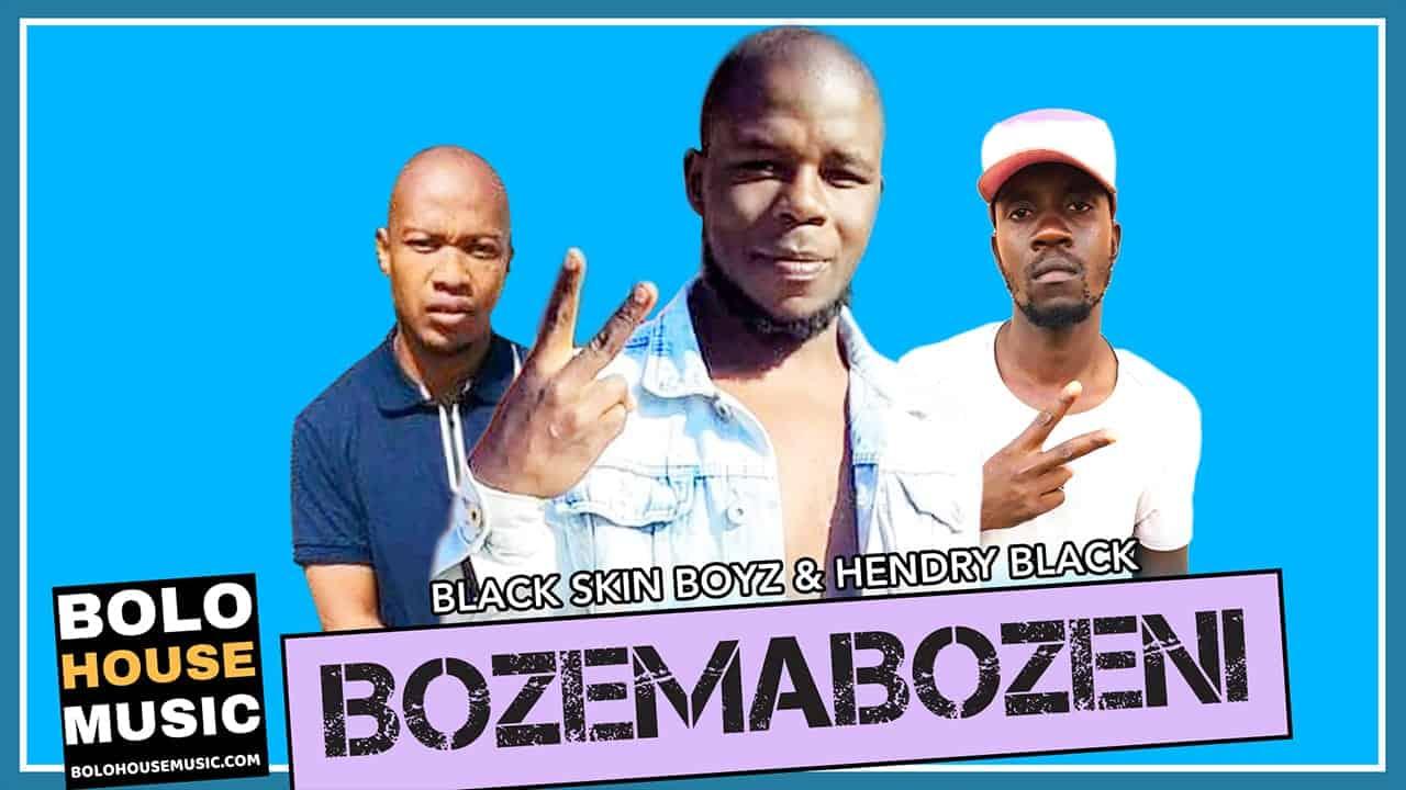 Black Skin Boyz & Hendry Black - Bozemabozeni