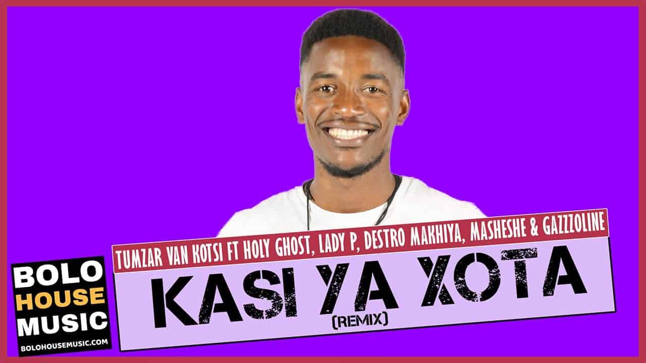 Tumzar Van Kotsi - Kasi Ya Xota Remix Ft Various Artists