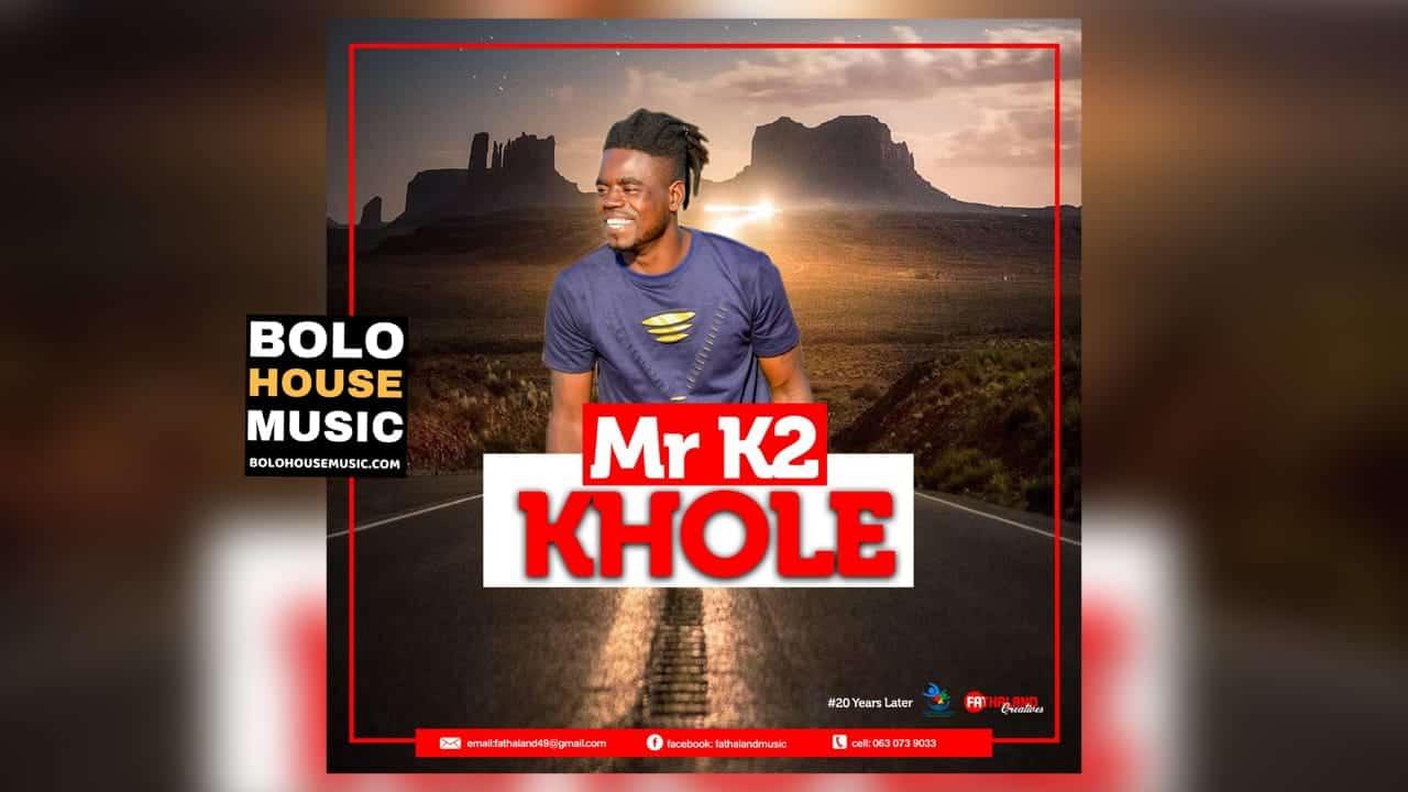 Mr K2 - Khole