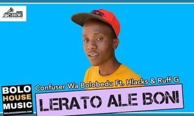 Confuser Wa Bolobedu - Lerato Ale Boni Ft Hlacks & Ruff G