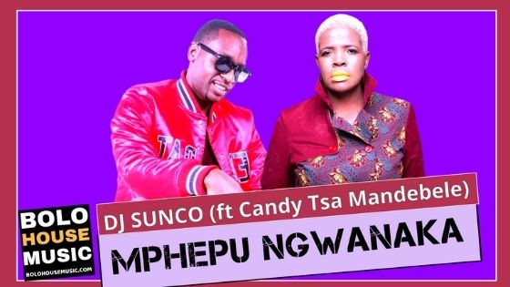 DJ Sunco - Mphepu Ngwanaka Ft. Candy Tsa Mandebele