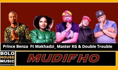Prince Benza - Mudifho Ft Master kg_ Makhadzi & The Double Trouble