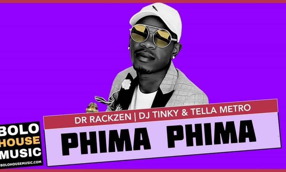 Phima Phima - Dr Rackzen x DJ Tinky & Tella Metro