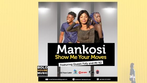 Mankosi - Show Me Your Moves Ft. Queen Fofy & Mr K2
