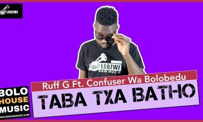 Ruff G - Taba Txa Batho Feat. Confuser Wa Bolobedu