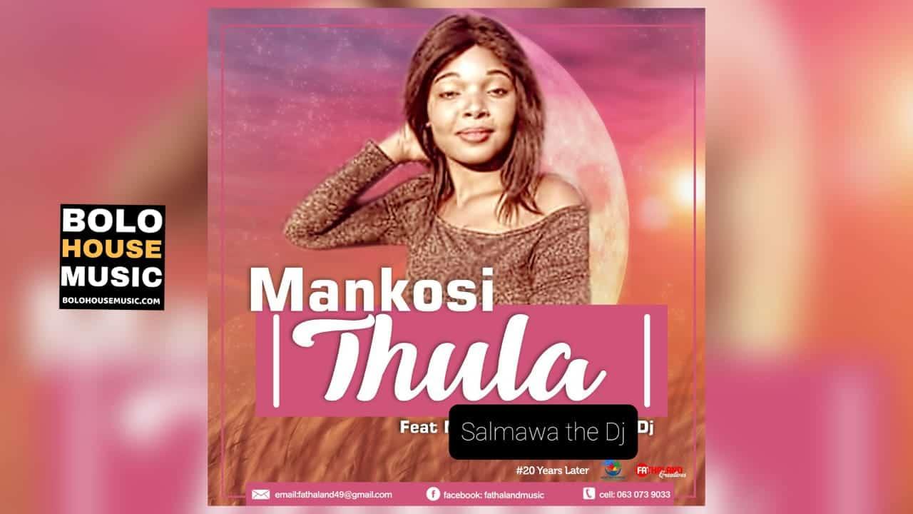 Mankosi – Thula Feat Salmawa the DJ