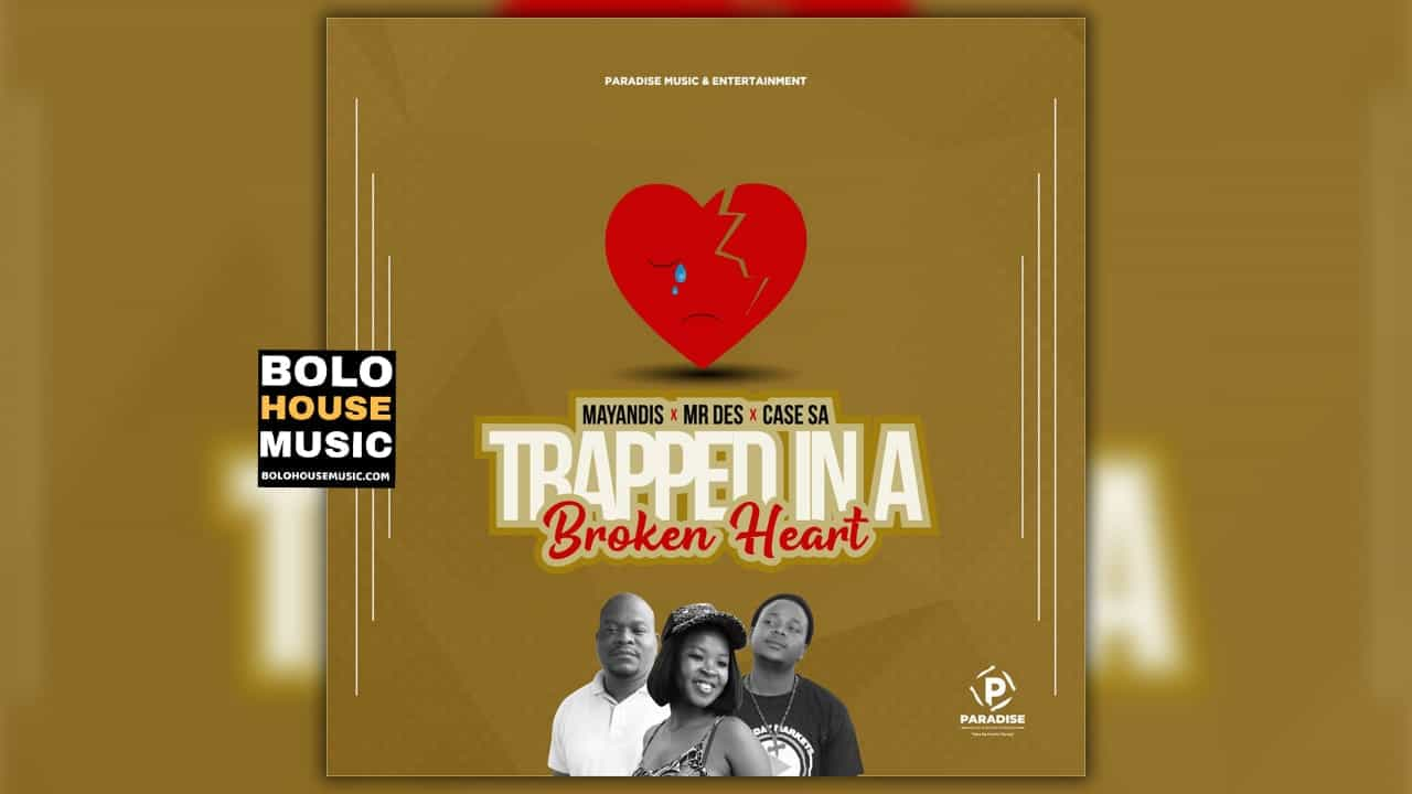 Mr Des x Mayandis & Case SA - Trapped in a Broken Heart