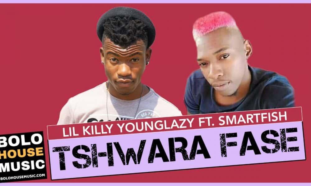 Lil Killy & Young Lazy - Tswara Fase Feat. Smartfish