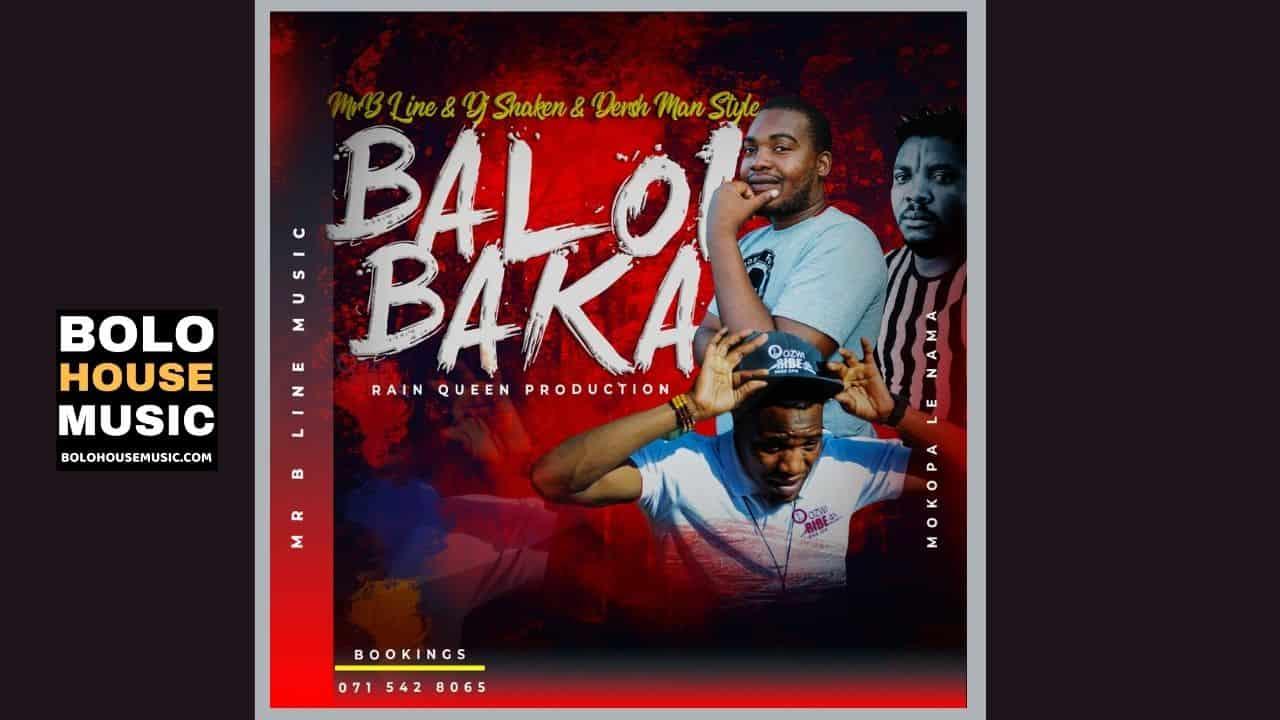Mr B Line & DJ Shaken & Dersh Man Style - Baloi Baka