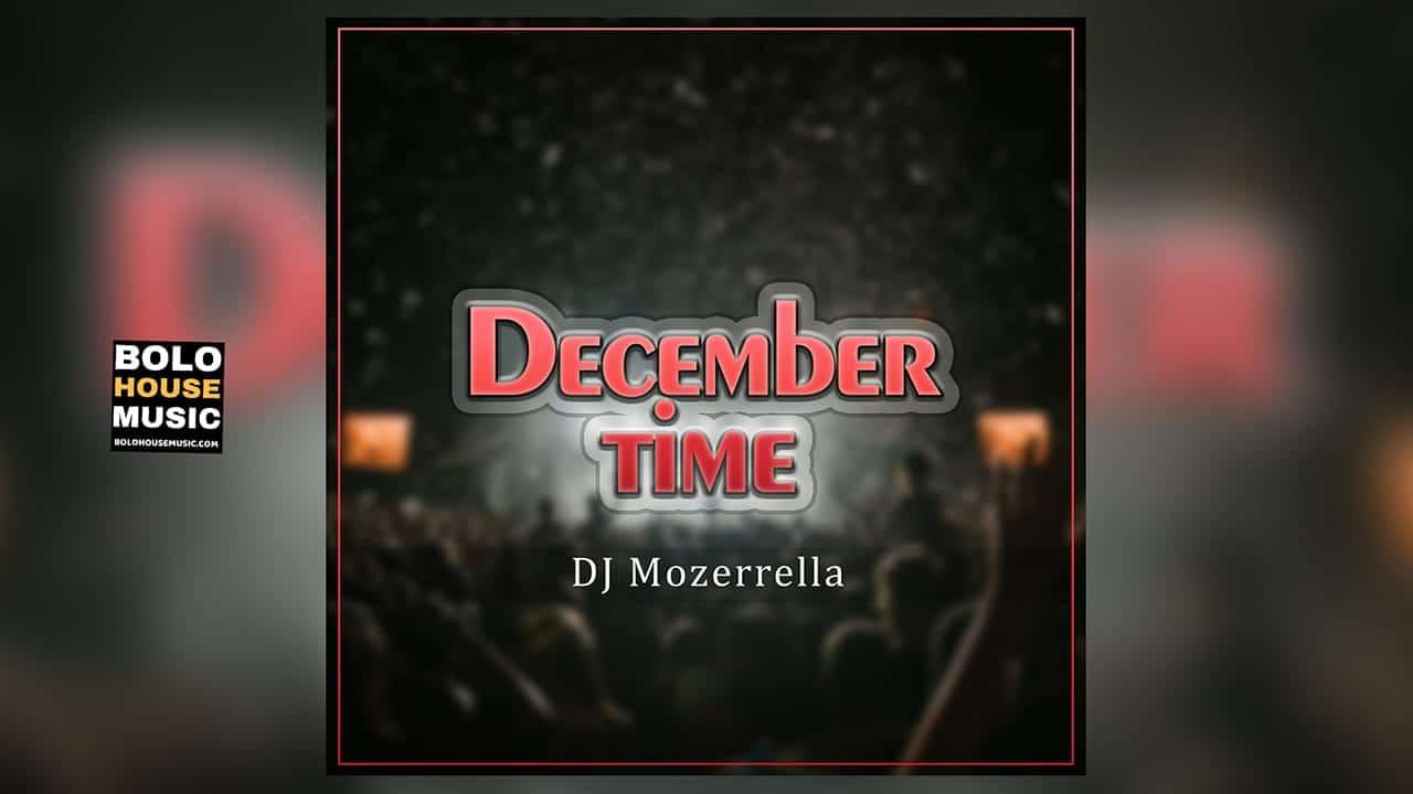 DJ Mozerrella - December Time