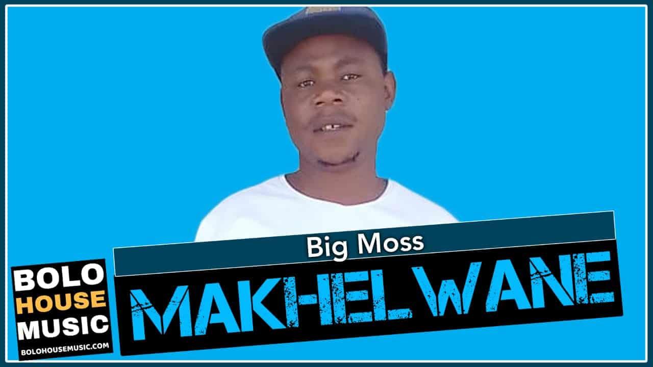 Big Moss - Makhelwane