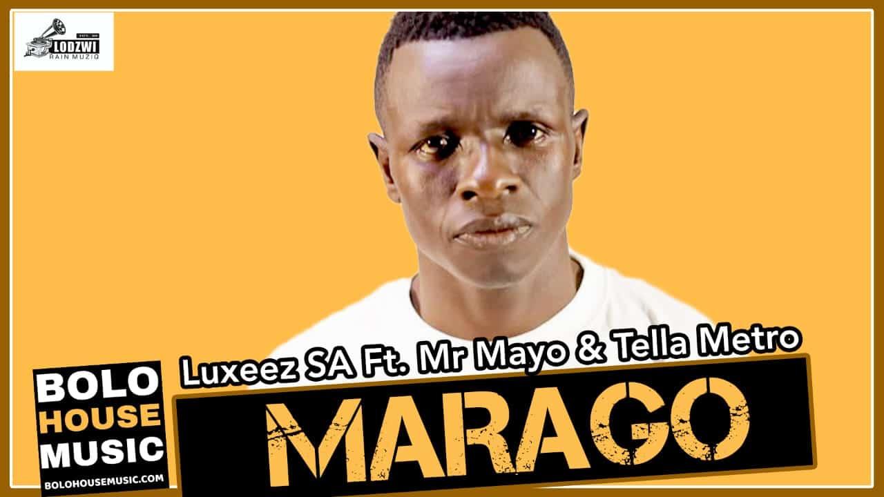 Luxeez SA - Marago Ft Mr Mayo & Tella Metro