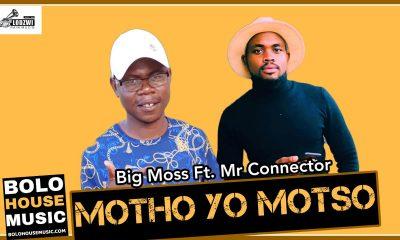Big Moss - Motho wo Motso Feat Mr Connector