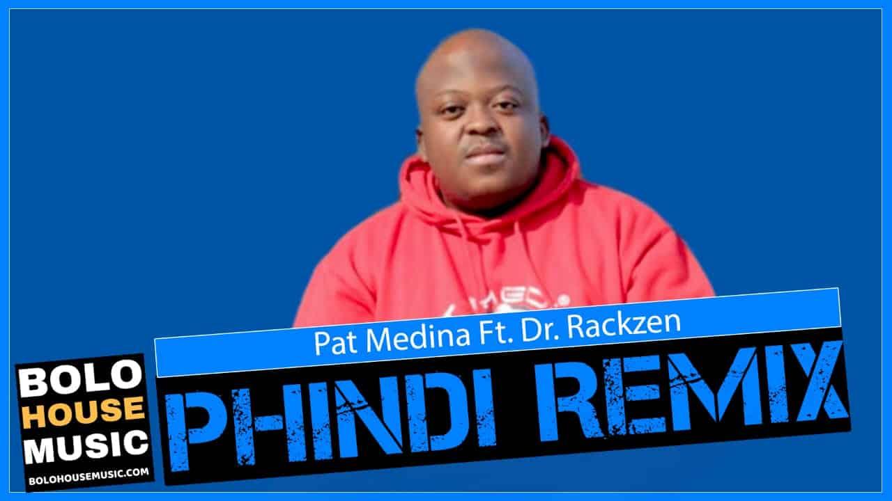 Pat Medina - Phindi Remix Feat Dr Rackzen