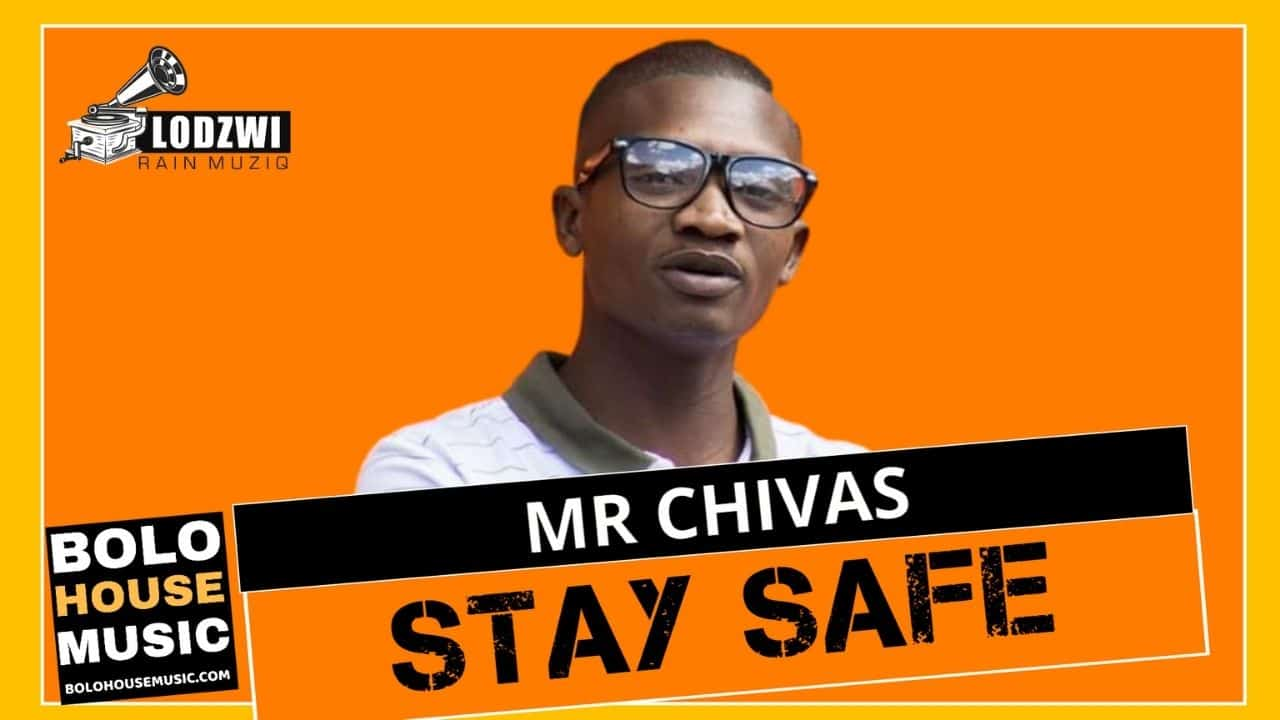 Mr Chivas - Stay Safe