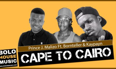 Prince J.Malizo - Cape to Cairo Ft. Bornteller & Kaypayn