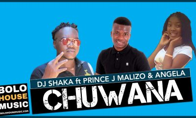 DJ Shaka - Chuwana Ft Prince J.Malizo x Angela