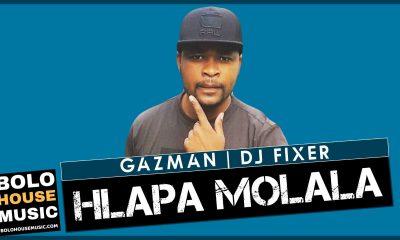 Hlapha Molala - Gazman x DJ Fixer