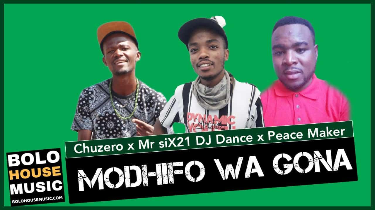 Modhifo Wa Gona - Chuzero x Mr Six21 DJ Dance & Peace Maker