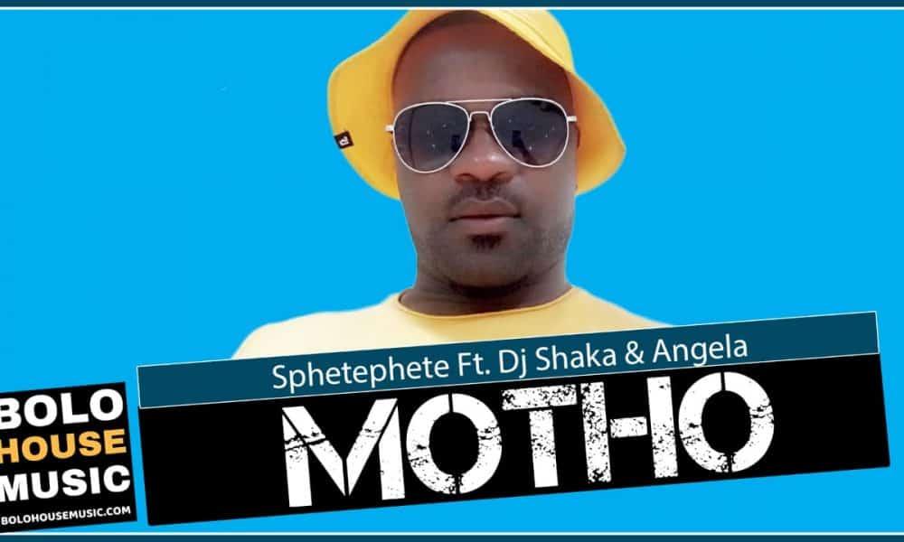 Sphetephete - Motho Ft DJ Shaka & Angela