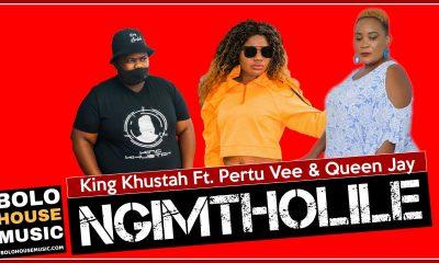 King Khustah - Ngimtholile Ft. Pertu Vee & Queen Jay