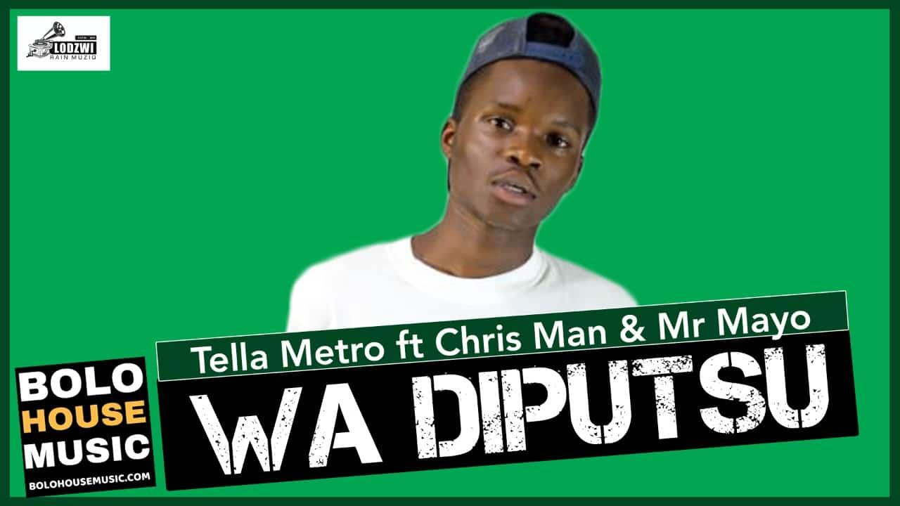 Tella Metro - Wa Diputsu Ft Chris Man & Mr Mayo