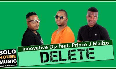Innovative Djz - Delete (feat. Prince J.Malizo)