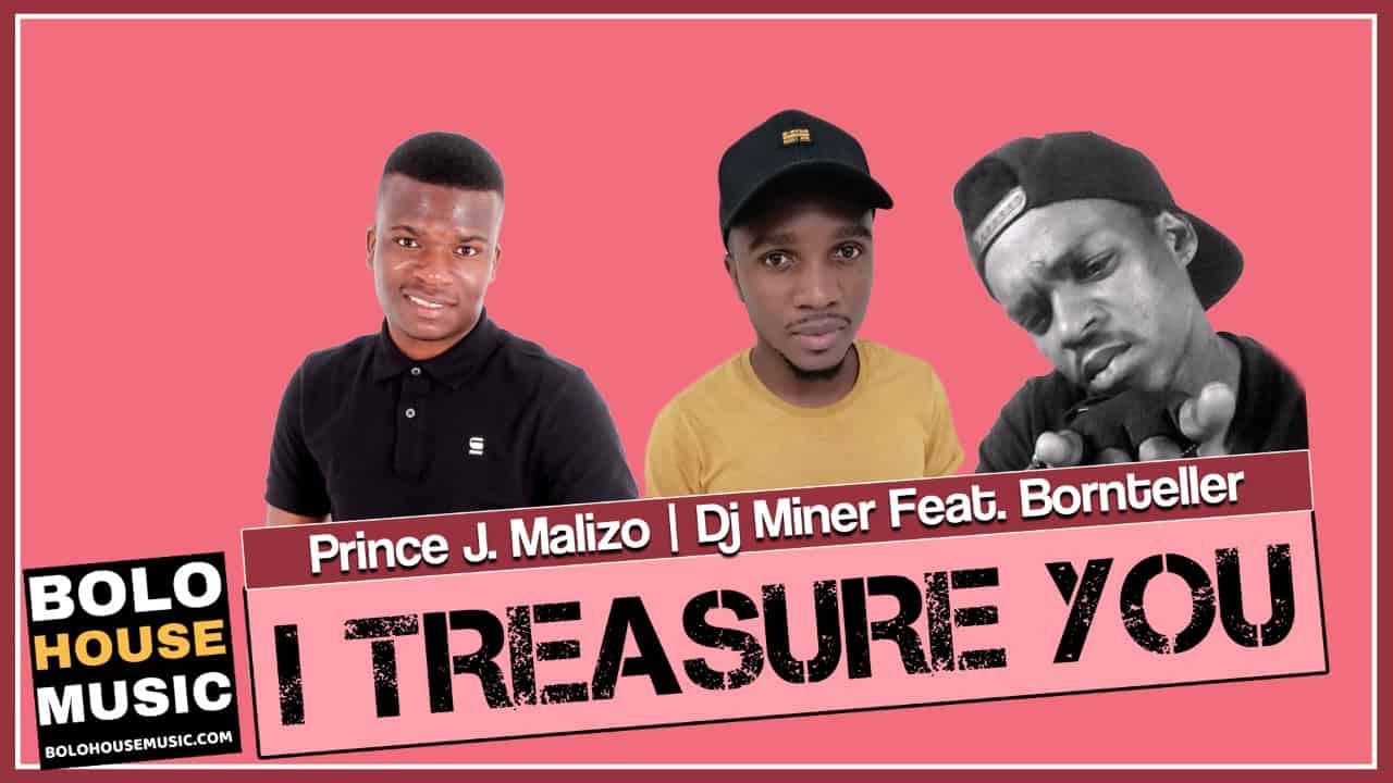 Prince J.Malizo x Dj Miner - I Treasure You