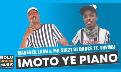 Madenza Lash & Mr Six21 DJ Dance - Imoto ye Piano